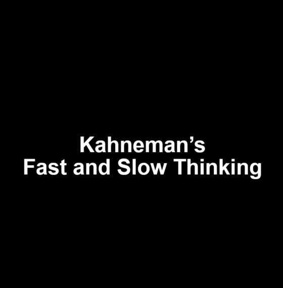 KAHNEMAN'S FAST AND SLOW THINKING