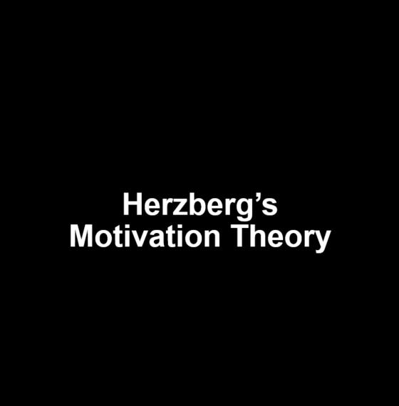 HERZBERG MOTIVATIONTHEORY
